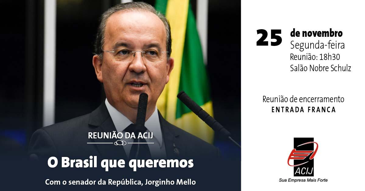 -o-brasil-que-queremos-com-o-senador-jorginho-mello