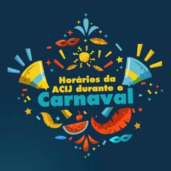 saiba-como-ficam-servicos-acij-feriado-carnaval